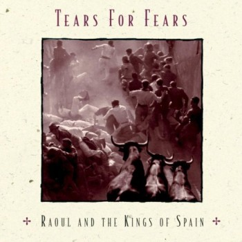 Tears for Fears, 'Raoul and the Kings of Spain' (Epic, 1995)
