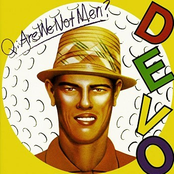 Devo, 'Q: Are We Not Men? A: We Are Devo!' (Warner Bros., 1978)